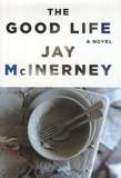 Jay McInerney - The Good Life.