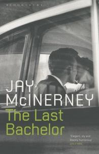 Jay McInerney - The Last Bachelor.