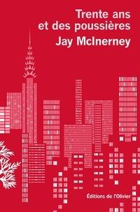 Jay McInerney - Trente ans et des poussières.