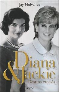 Jay Mulvaney - Diana & Jackie - Destins croisés.