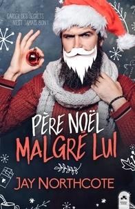 Jay Northcote - Père Noël malgré lui.