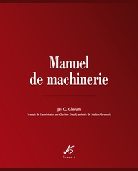 Jay O Glerum - Manuel de machinerie.