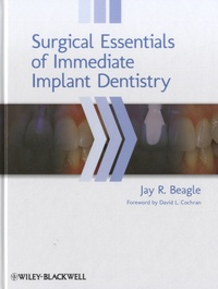 Jay R Beagle - Surgical Essentials of Immediate Implant Dentistry.