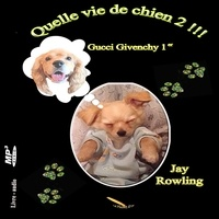 Jay Rowling et Marie-Louise Legault - Quelle vie de chien 2 Gucci Givenchy 1er.