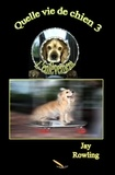 Jay Rowling - Quelle vie de chien 3  L'enlèvement.