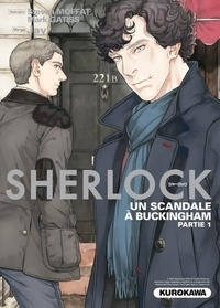 Jay et Mark Gatiss - Sherlock Tome 4 : Un scandale à Buckingham - Partie 1.