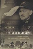 Jay Taylor - The Generalissimo - Chiang Kai-shek and the Struggle for Modern China.