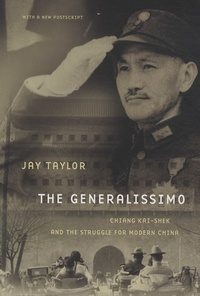Jay Taylor - The Generalissimo - Chiang Kai-shek and the Struggle for Modern China.