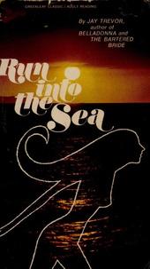Jay Trevor - Run into the Sea.