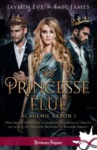 Jaymin Eve et Céline Badaroux - Princesse élue - Académie Arbon, T1.