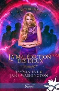 Jaymin Eve et Jane Washington - Supercherie - Tome 1, La maléiction des dieux.
