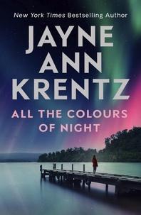 Jayne Ann Krentz - All the Colours of Night.