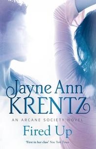 Jayne Ann Krentz - Fired Up - Number 7 in series.