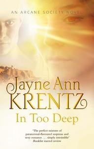 Jayne Ann Krentz - In Too Deep - Number 10 in series.
