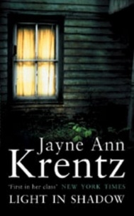 Jayne Ann Krentz - Light In Shadow - Number 1 in series.