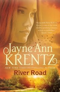 Jayne Ann Krentz - River Road: a standalone romantic suspense novel by an internationally bestselling author.
