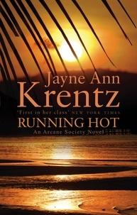 Jayne Ann Krentz - Running Hot - Number 5 in series.