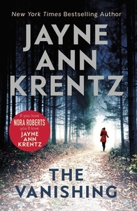 Jayne Ann Krentz - The Vanishing - a gripping new romantic suspense.