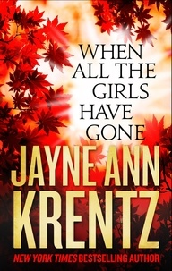 Jayne Ann Krentz - When All the Girls Have Gone.