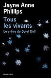 Jayne Anne Phillips - Tous les vivants - Le crime de Quiet Dell.
