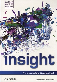 Jayne Wildman et Fiona Beddall - Insight - Pre-Intermediate Student's Book.