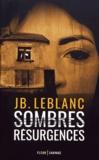 JB Leblanc - Sombres résurgences.