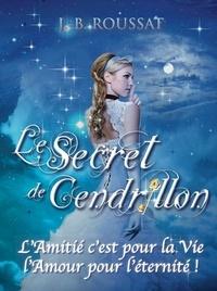 Jb Roussat - Le Secret de Cendrillon.