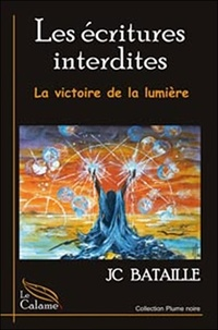 JC Bataille - Les écritures interdites - La victoire de la lumière.