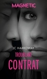 JC Harroway - Troublant contrat.