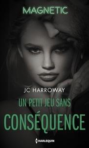 Téléchargez le livre Un petit jeu sans conséquence par JC Harroway RTF PDF
