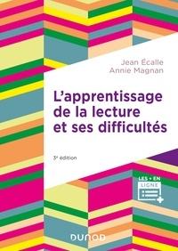 Jean Écalle et Annie Magnan - L'apprentissage de la lecture et ses difficultés - 3e éd..