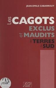 Jean-Émile Cabarrouy - Les Cagots, une race maudite dans le sud de la Gascogne - Peut-on dire encore aujourd'hui que leur origine est une énigme ?.