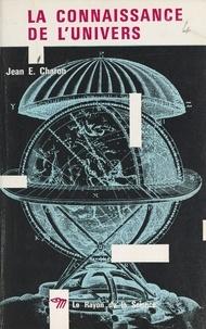 Jean-Émile Charon et  Baufle - La connaissance de l'univers.