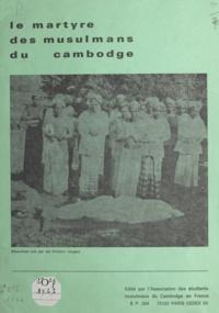Jean-Émile Vidal - Le martyre des musulmans du Cambodge.