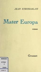 Jean Éthier-Blais - Mater Europa.