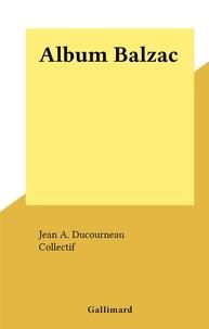 Jean A. Ducourneau et  Collectif - Album Balzac.