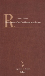 Jean A. Nisole - Rencontres d'un Occidental avec le zen.
