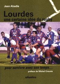 Histoiresdenlire.be Lourdes, une certaine idée du rugby - Pour survivre avec son temps! Image