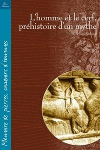Jean Abélanet - L'homme et le cerf, préhistoire d'un mythe.
