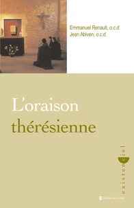 Jean Abiven et Emmanuel Renault - L'oraison thérésienne.