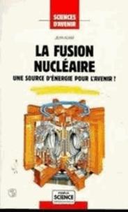 Jean Adam - La fusion nucléaire.