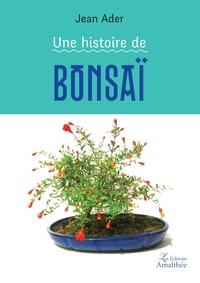 Une histoire de bonsaï - Jean Ader |