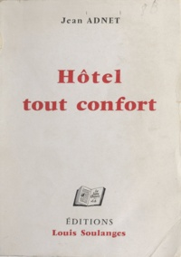 Jean Adnet - Hôtel tout confort.