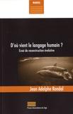 Jean-Adolphe Rondal - D'où vient le langage humain ? - Essai de reconstruction évolutive.