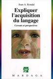 Jean-Adolphe Rondal - Expliquer l'acquisition du langage - Caveats et perspectives.