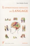 Jean-Adolphe Rondal - L'apprentissage implicite du langage - Son objet, sa nature et son contexte.