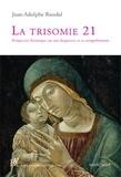 Jean-Adolphe Rondal - La trisomie 21 - Perspective historique sur son diagnostic et sa compréhension.