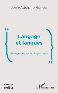 Jean-Adolphe Rondal - Langage et langues - Abrégé de psycholinguistique.