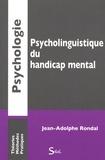 Jean-Adolphe Rondal - Psycholinguistique du handicap mental.