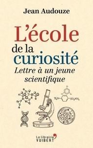 Costituentedelleidee.it L'école de la curiosité - Lettre à un jeune scientifique Image